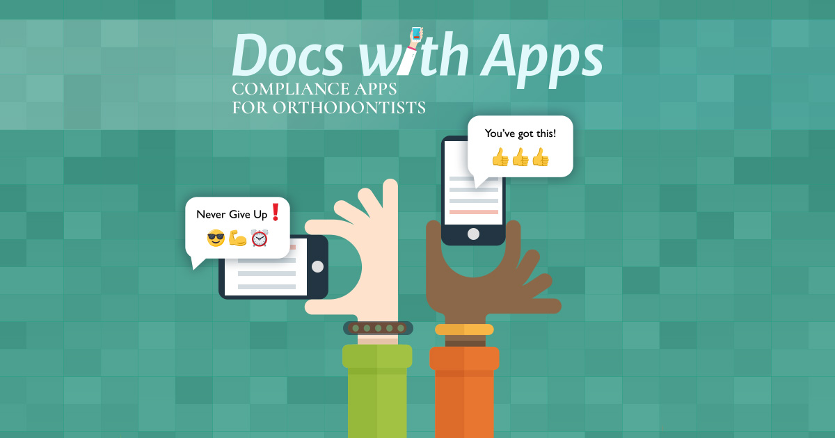 Orthodontic Compliance Apps by Docs With Apps